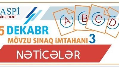 Mövzu Sınaq İmtahanı 3 - 25 Dekabr 2016 Nəticələr