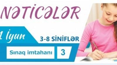 11 İyun- III - VIII SİNİF İMTAHANI - NETICE2017