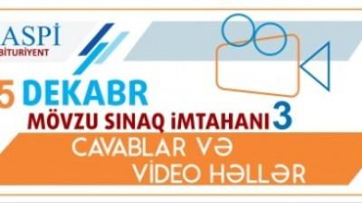 Mövzu Sınaq İmtahanı 3 - 25 Dekabr 2016 Cavablar və Videohəllər