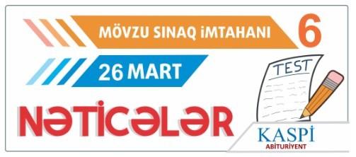 Mövzu Sınaq İmtahanı 6 - 26 Mart 2017 - Nəticələr