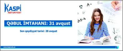 Kaspi Abituriyent - Qəbul imtahanı - 31 avqust